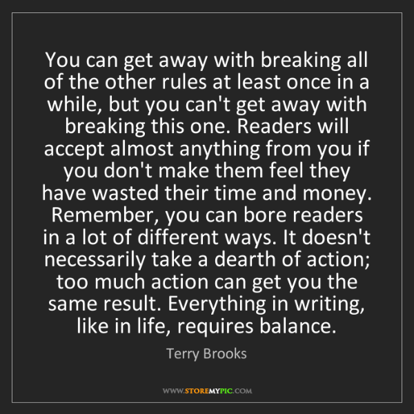 Terry Brooks: You can get away with breaking all of the other rules...