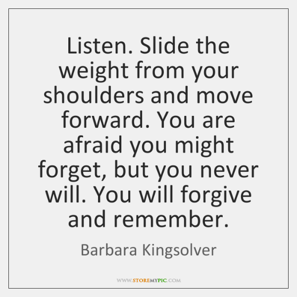 Listen Slide The Weight From Your Shoulders And Move Forward You