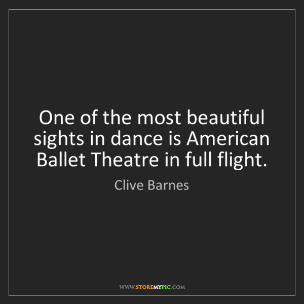 Clive Barnes: One of the most beautiful sights in dance is American...