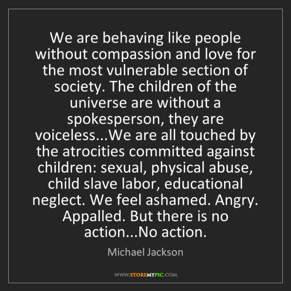 Michael Jackson: We are behaving like people without compassion and love...