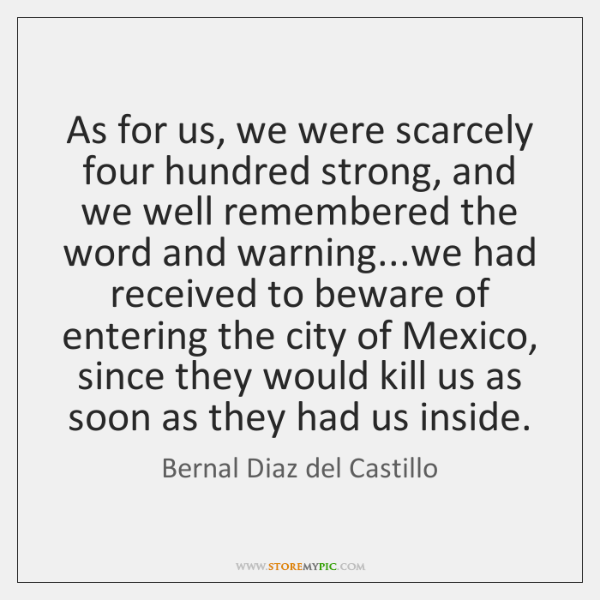 As for us, we were scarcely four hundred strong, and we well ...