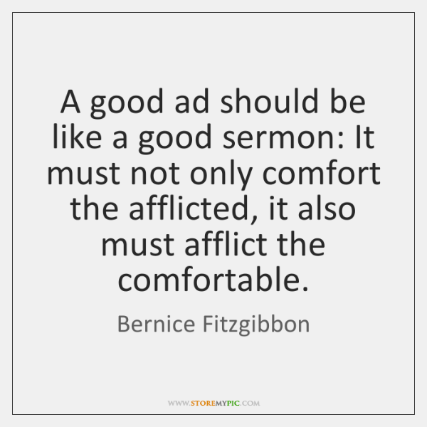 A good ad should be like a good sermon: It must not ...