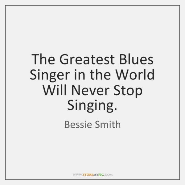 Bessie Smith Quotes Custom Bessie Smith Quotes  Storemypic