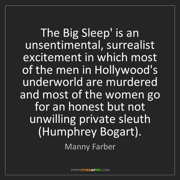 Manny Farber: The Big Sleep' is an unsentimental, surrealist excitement...