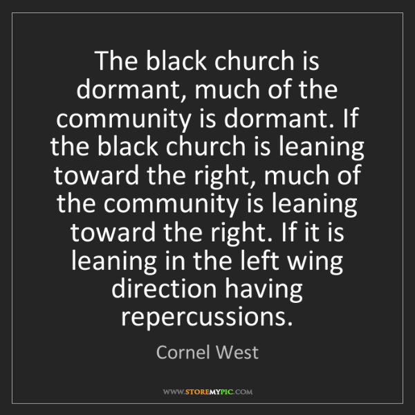 Cornel West: The black church is dormant, much of the community is...