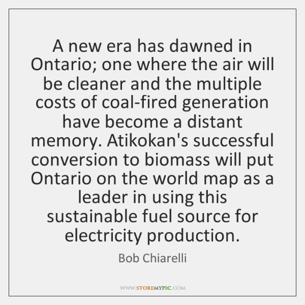 A new era has dawned in Ontario; one where the air will ...