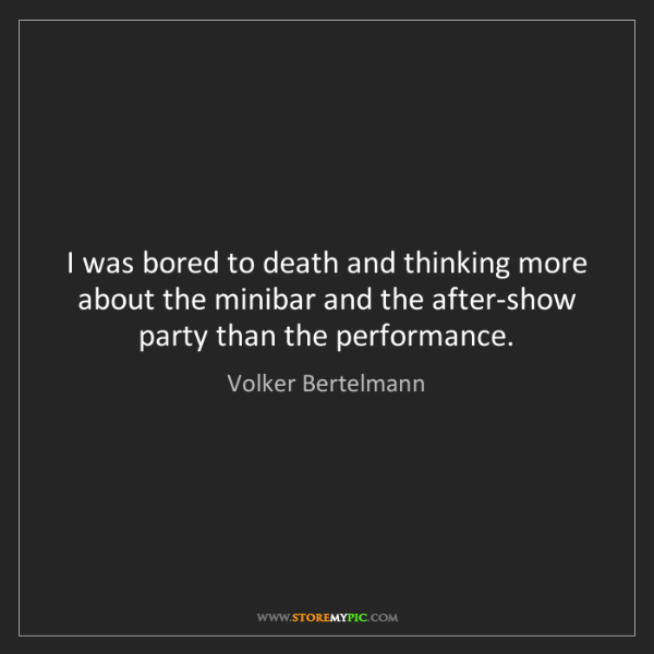 Volker Bertelmann: I was bored to death and thinking more about the minibar...