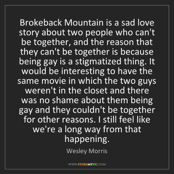 Wesley Morris: Brokeback Mountain is a sad love story about two people...