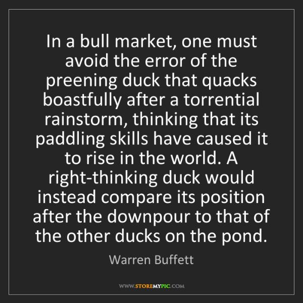 Warren Buffett: In a bull market, one must avoid the error of the preening...