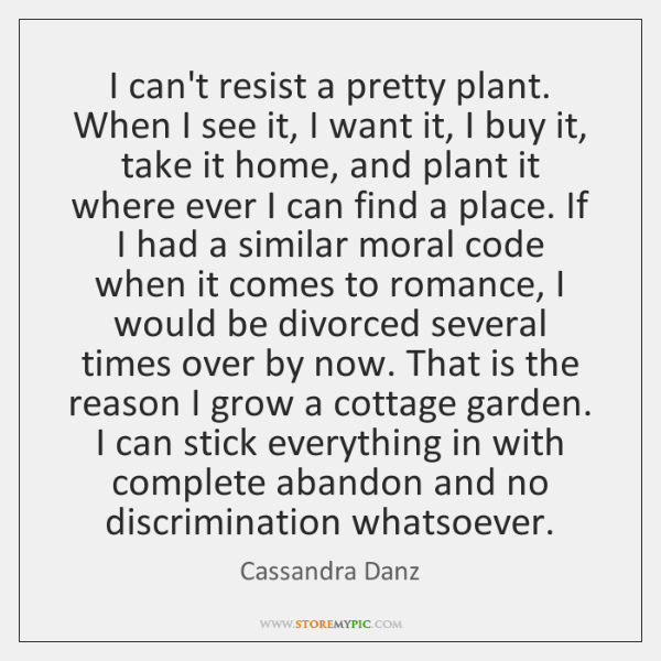 I can't resist a pretty plant. When I see it, I want ...