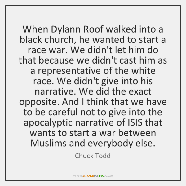 When Dylann Roof walked into a black church, he wanted to start ...