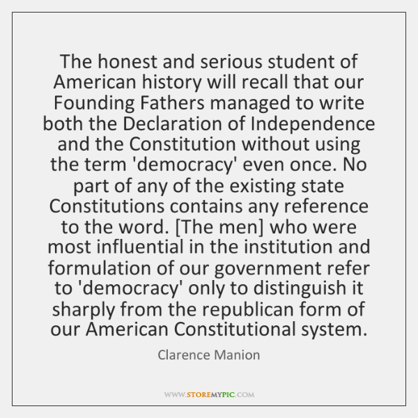 The honest and serious student of American history will recall that our ...