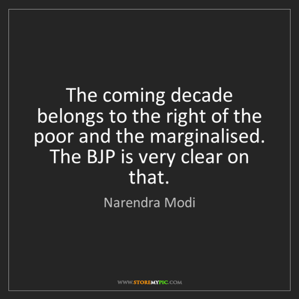 Narendra Modi: The coming decade belongs to the right of the poor and...
