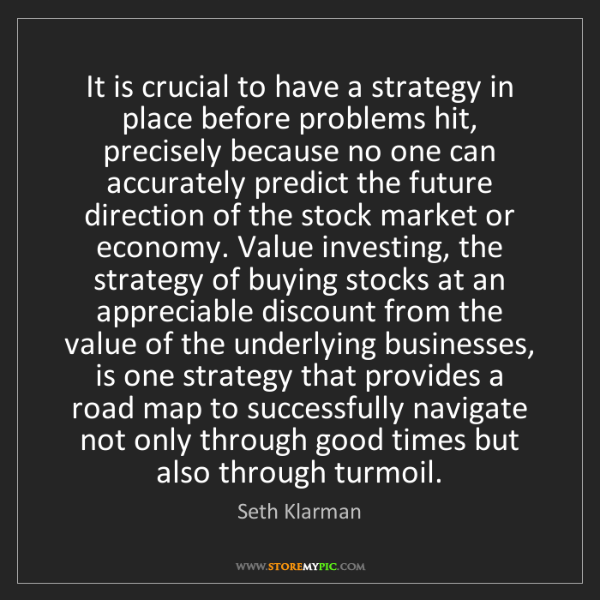 Seth Klarman: It is crucial to have a strategy in place before problems...