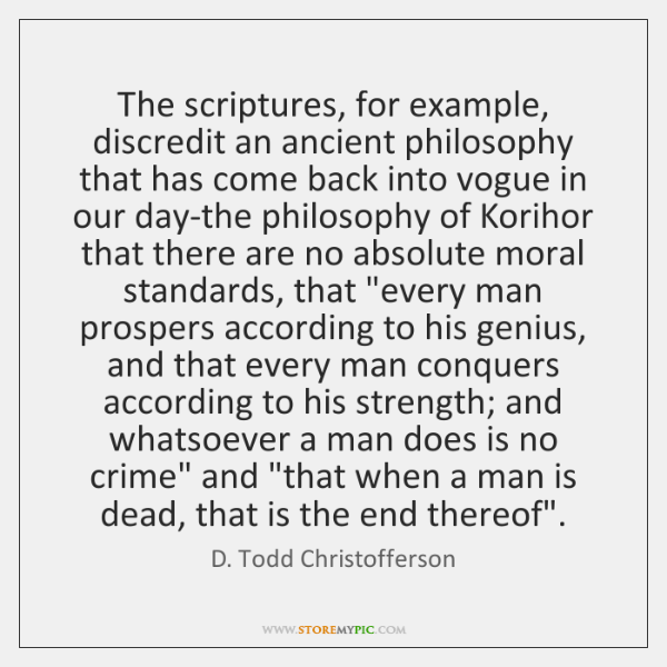 The scriptures, for example, discredit an ancient philosophy that has come back ...
