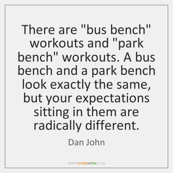 """There are """"bus bench"""" workouts and """"park bench"""" workouts. A bus bench ..."""