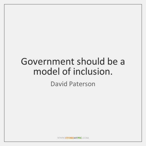 Government should be a model of inclusion.