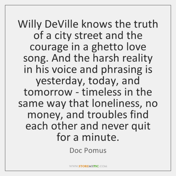 Willy DeVille knows the truth of a city street and the courage ...