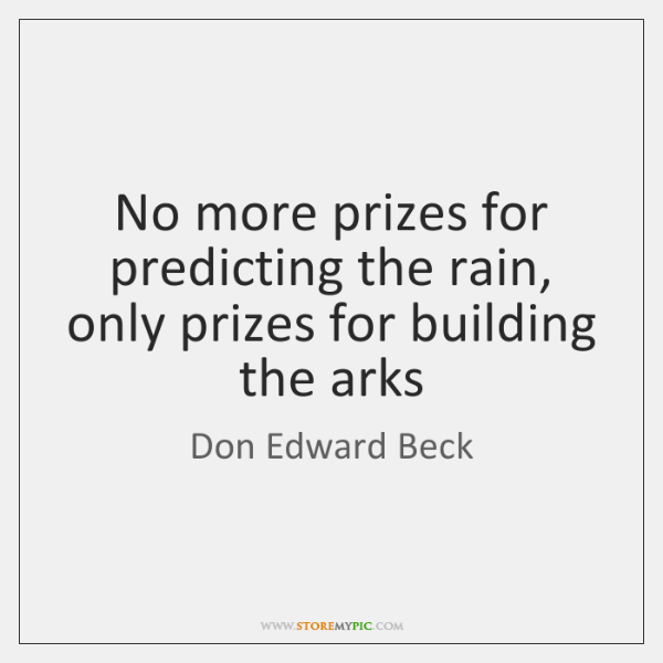 No more prizes for predicting the rain, only prizes for building the ...
