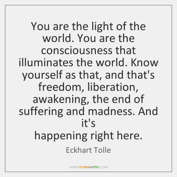 You Are The Light Of The World You Are The Consciousness That
