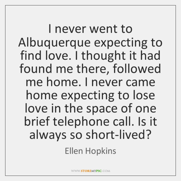 I never went to Albuquerque expecting to find love. I thought it ...