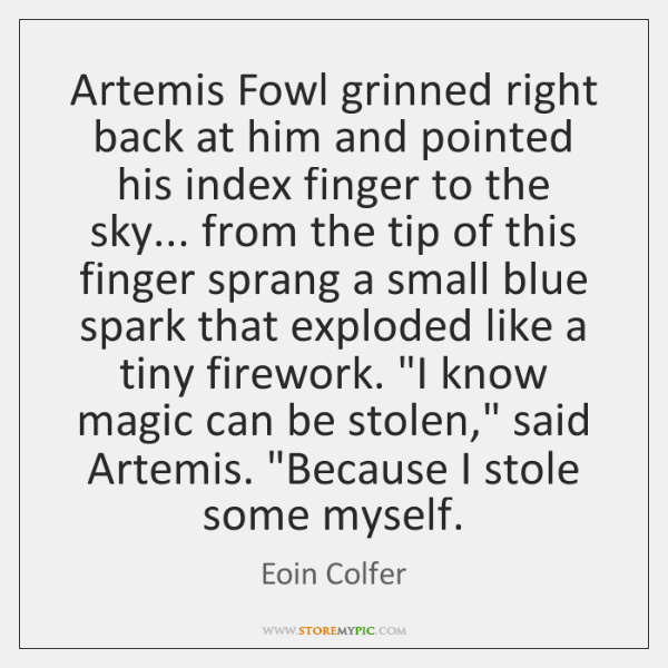 Artemis Fowl grinned right back at him and pointed his index finger ...