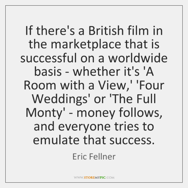 If there's a British film in the marketplace that is successful on ...