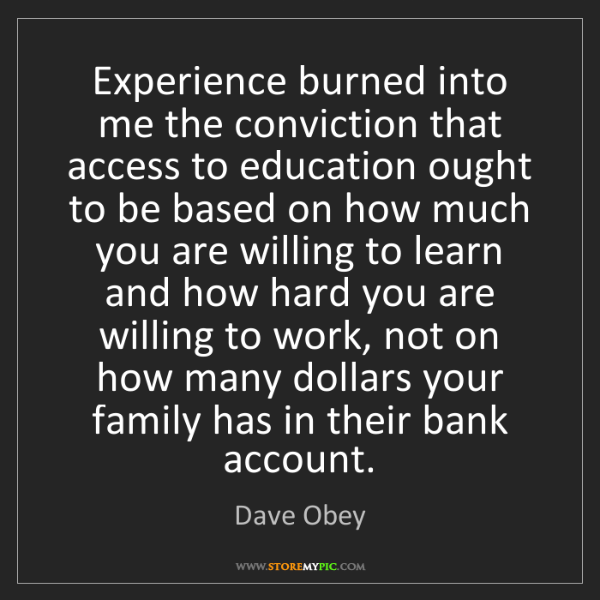 Dave Obey: Experience burned into me the conviction that access...