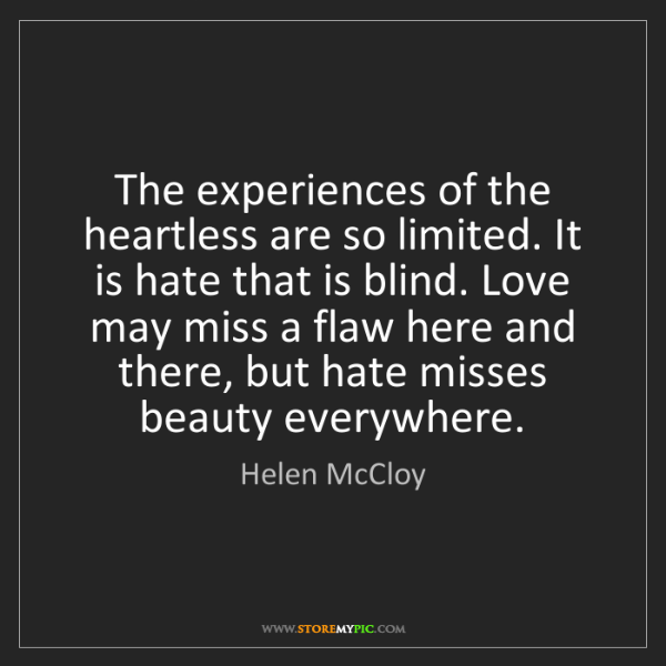 Helen McCloy: The experiences of the heartless are so limited. It is...