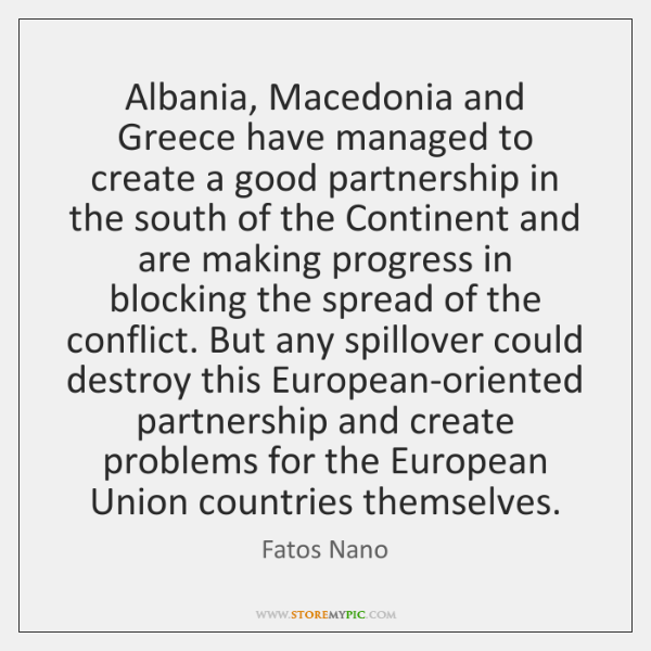 Albania, Macedonia and Greece have managed to create a good partnership in ...