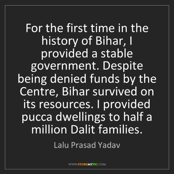 Lalu Prasad Yadav: For the first time in the history of Bihar, I provided...