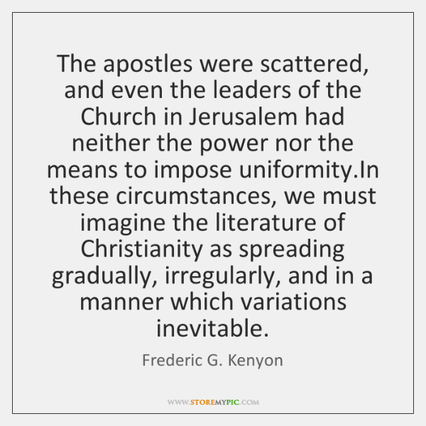The apostles were scattered, and even the leaders of the Church in ...
