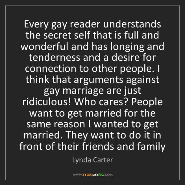 Lynda Carter: Every gay reader understands the secret self that is...