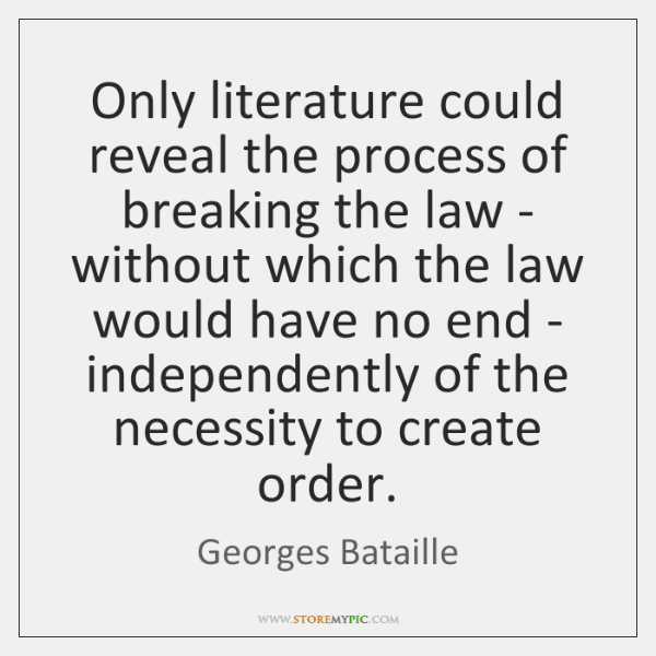 Only literature could reveal the process of breaking the law - without ...