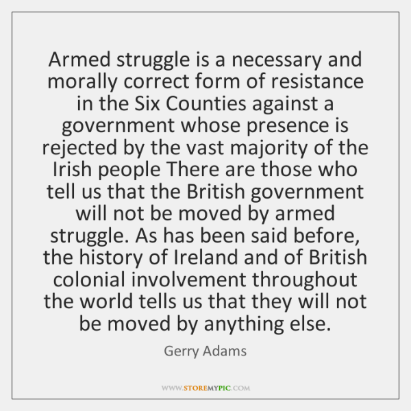 Armed struggle is a necessary and morally correct form of resistance in ...
