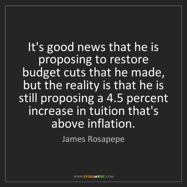 James Rosapepe: It's good news that he is proposing to restore budget...
