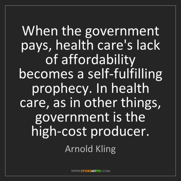 Arnold Kling: When the government pays, health care's lack of affordability...