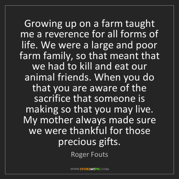 Roger Fouts: Growing up on a farm taught me a reverence for all forms...