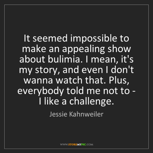 Jessie Kahnweiler: It seemed impossible to make an appealing show about...