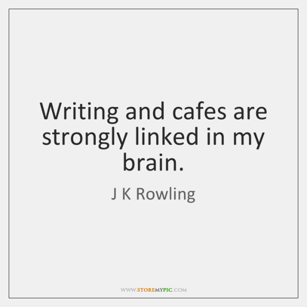 Writing and cafes are strongly linked in my brain.
