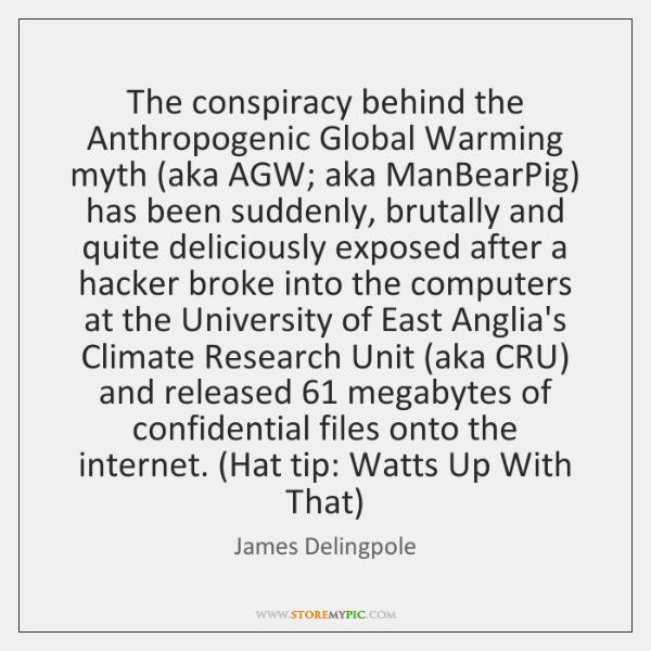 The conspiracy behind the Anthropogenic Global Warming myth (aka AGW; aka ManBearPig) ...