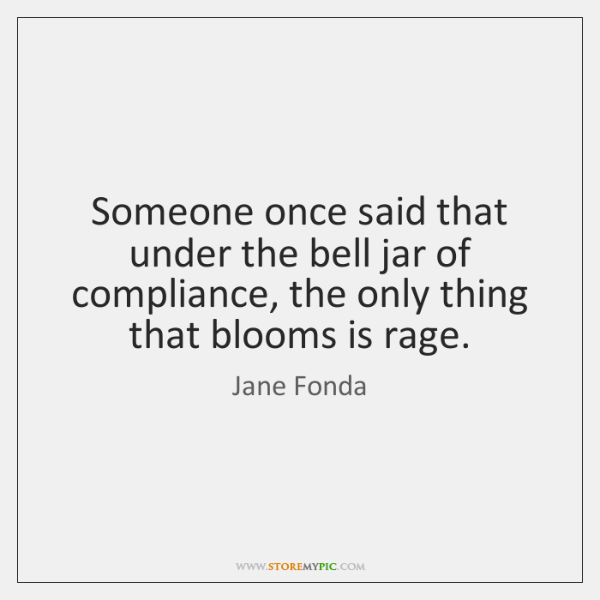 Someone once said that under the bell jar of compliance, the only ...
