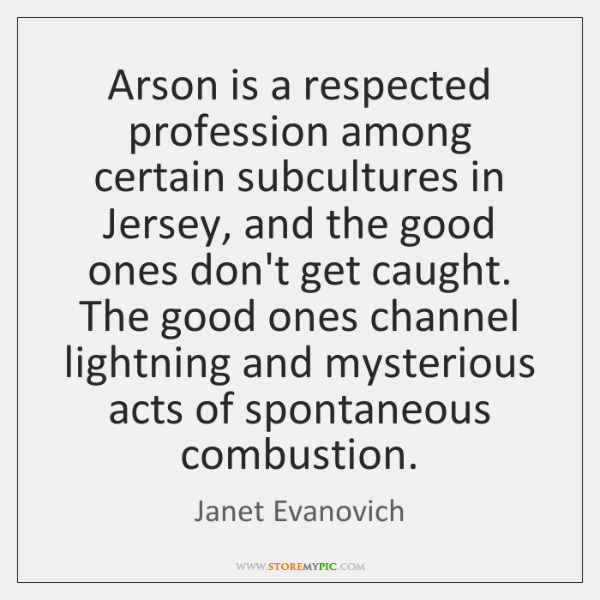Arson is a respected profession among certain subcultures in Jersey, and the ...