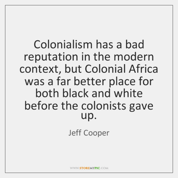 Colonialism has a bad reputation in the modern context, but Colonial Africa ...