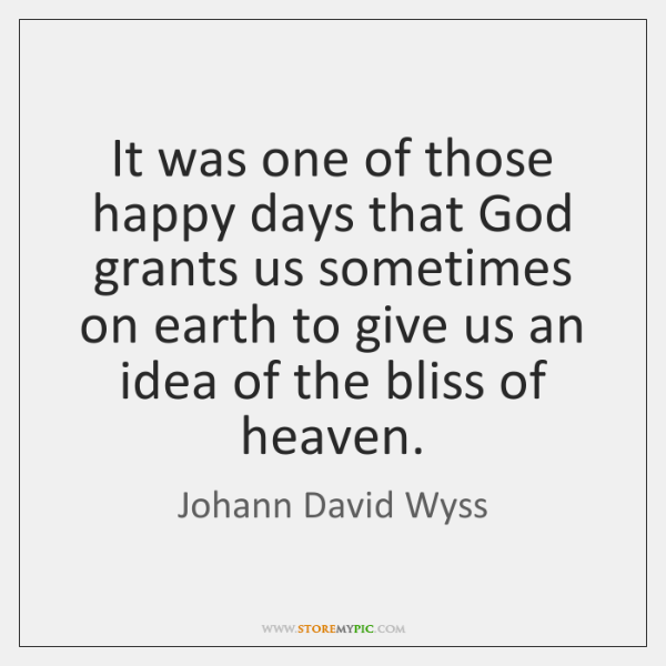 It was one of those happy days that God grants us sometimes ...