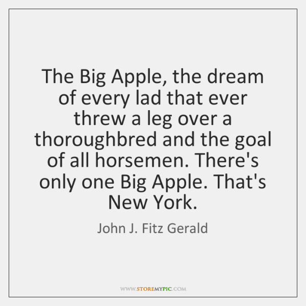 The Big Apple, the dream of every lad that ever threw a ...