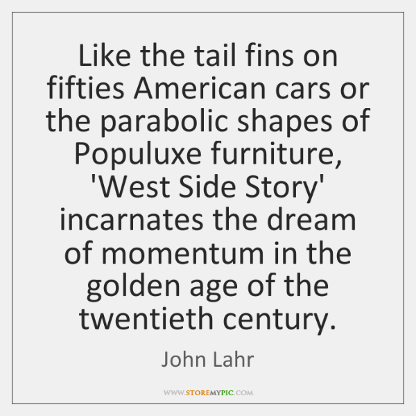 Like the tail fins on fifties American cars or the parabolic shapes ...