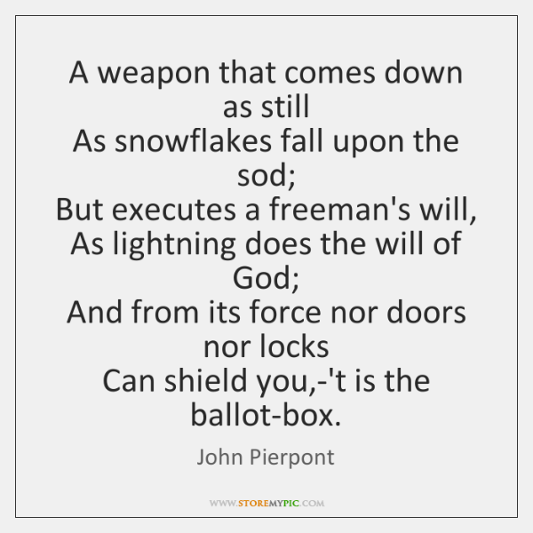 A weapon that comes down as still   As snowflakes fall upon the ...
