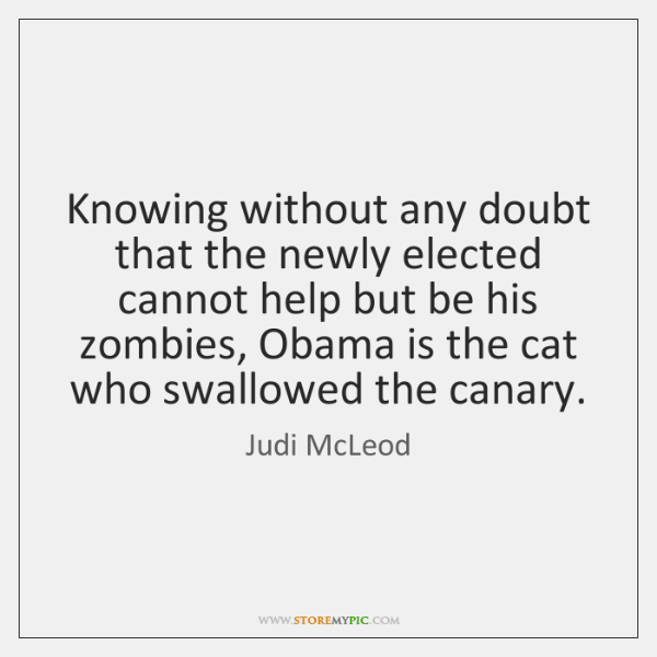 Knowing without any doubt that the newly elected cannot help but be ...