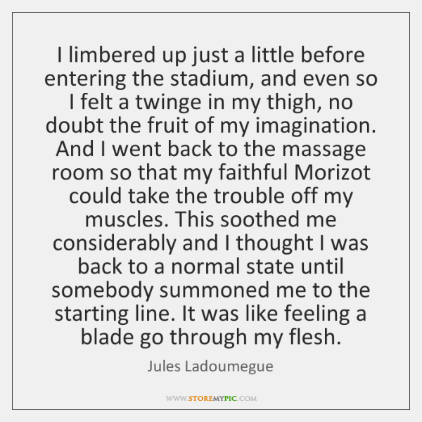 I limbered up just a little before entering the stadium, and even ...